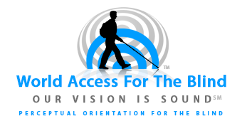 Logo:  World Access for the Blind, Our Vision is Sound, silhouette of Daniel Kish walks with full length cane against a background of blue and grey sound waves.